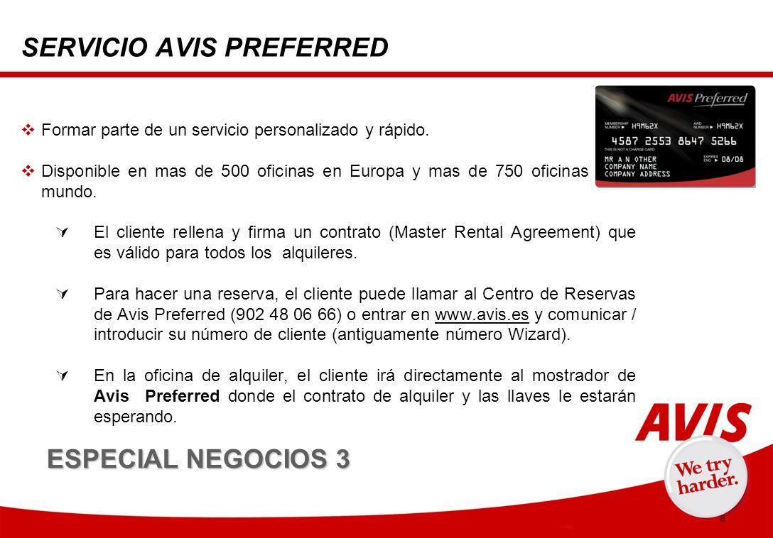 8 SERVICIO AVIS PREFERRED Formar parte de un servicio personalizado y rápido.