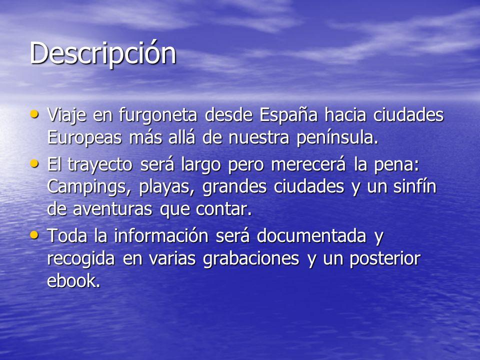 Descripción Viaje en furgoneta desde España hacia ciudades Europeas más allá de nuestra península.