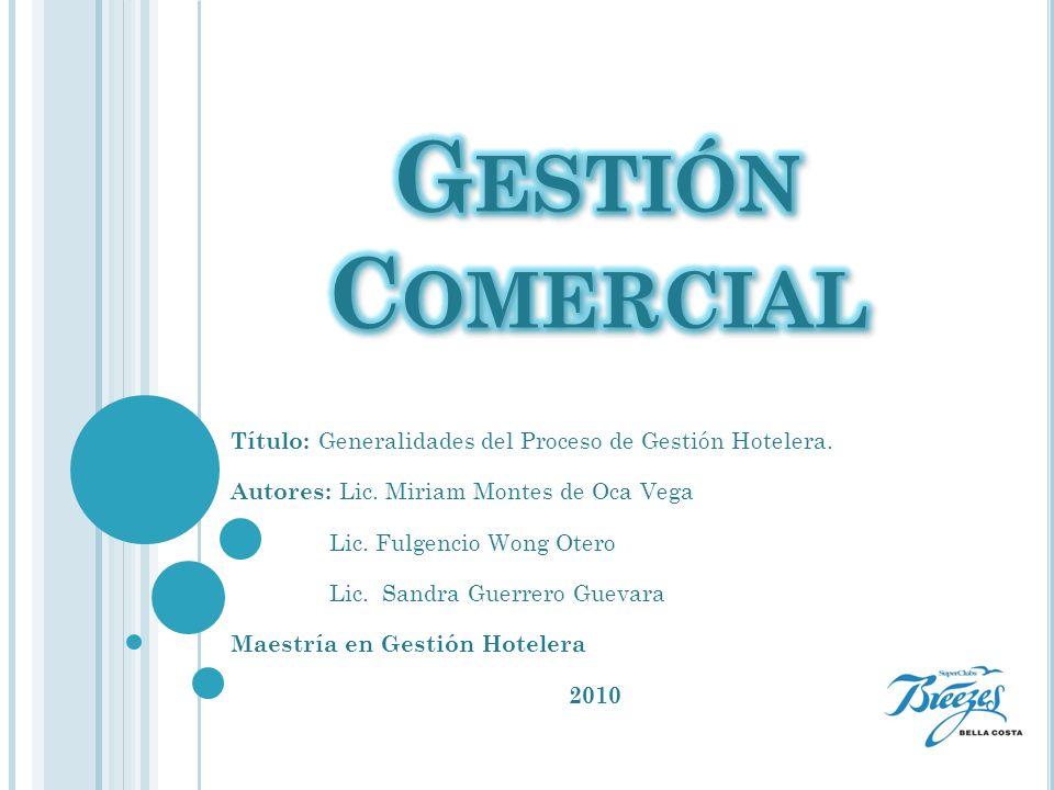 Título: Generalidades del Proceso de Gestión Hotelera. Autores: Lic. Miriam Montes de Oca Vega Lic. Fulgencio Wong Otero Lic. Sandra Guerrero Guevara