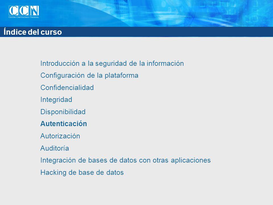 Introducción a la seguridad de la información Configuración de la plataforma Confidencialidad Integridad Disponibilidad Autenticación Autorización Aud