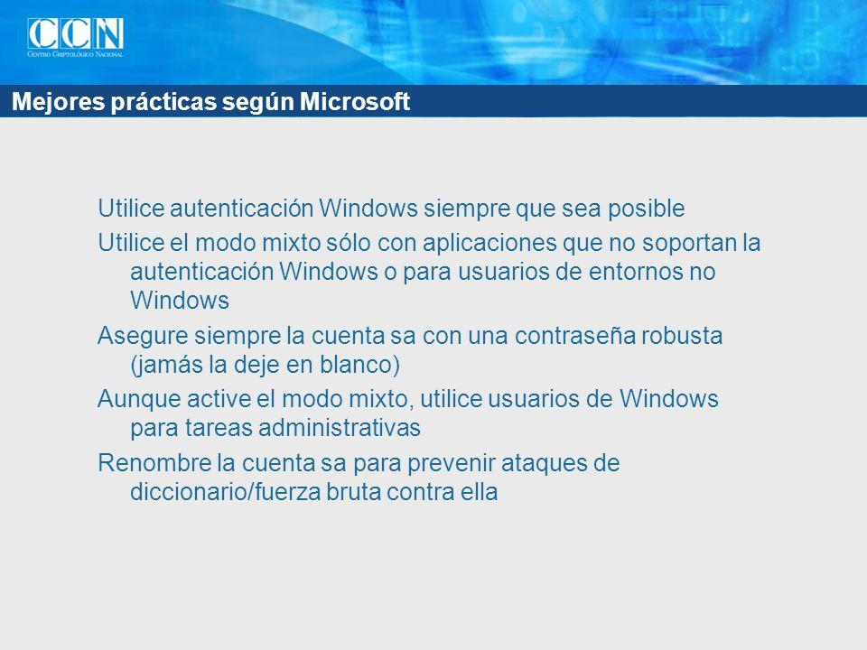 Mejores prácticas según Microsoft Utilice autenticación Windows siempre que sea posible Utilice el modo mixto sólo con aplicaciones que no soportan la