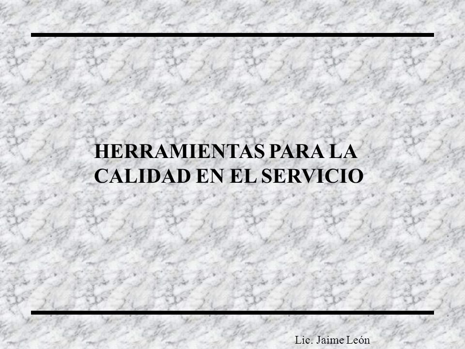 HERRAMIENTAS PARA LA CALIDAD EN EL SERVICIO