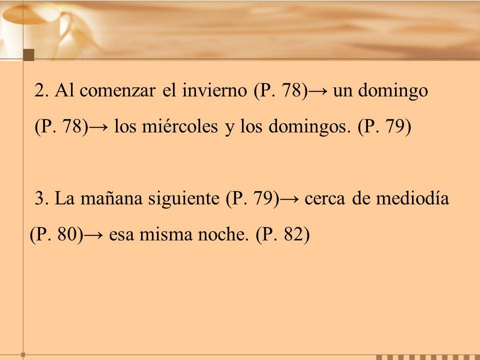 4.A la mañana siguiente (P. 82) por las tardes (P.