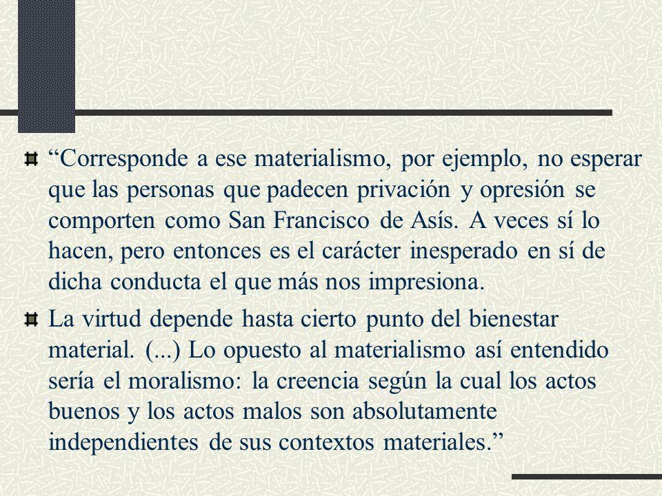 (...) Los radicales no creen que transformar esos entornos signifique producir una sociedad de santos.