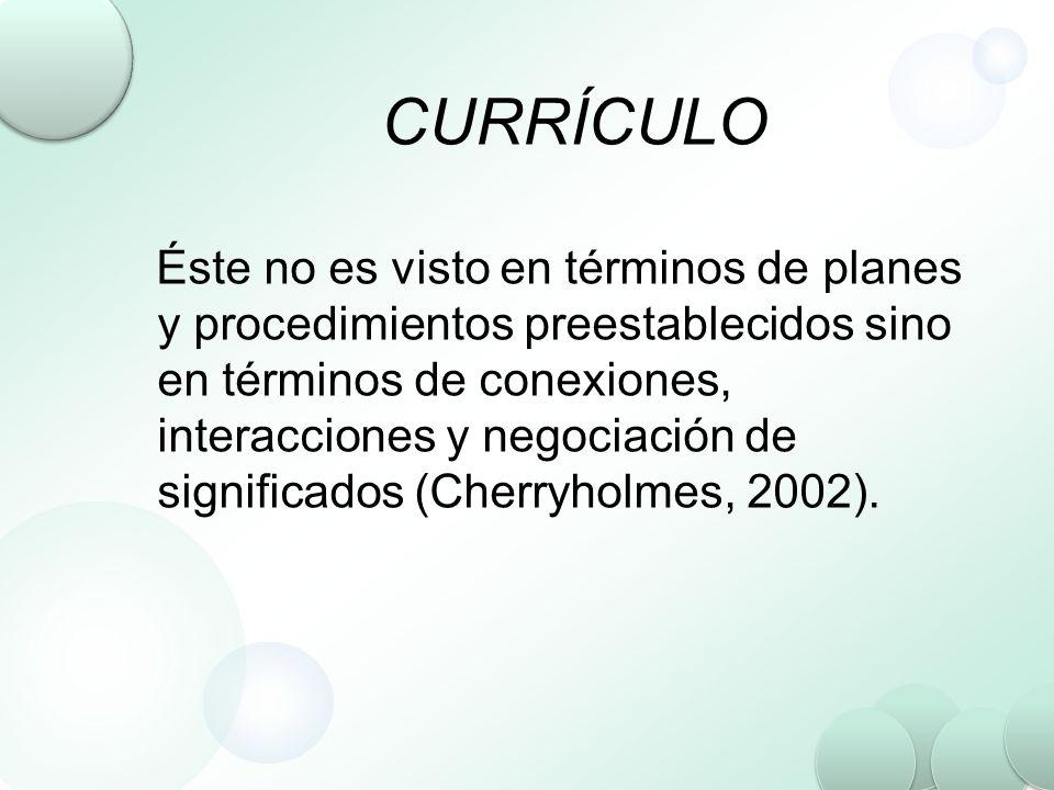 QUIEBRE EN LAS CONCEPCIONES DEL CURRÍCULO Álvarez (1994) expresa: currículo ya no podrá ser el rígido esquema de objetivos, métodos, recursos y evaluación para cada materia.