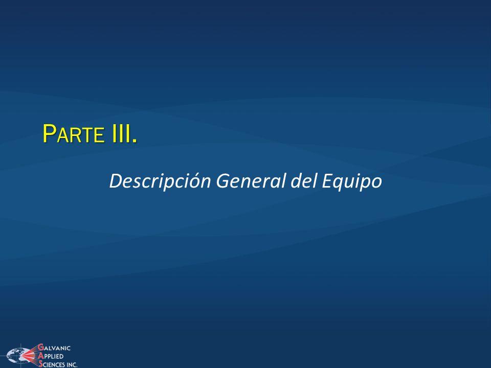 P ARTE III. Descripción General del Equipo