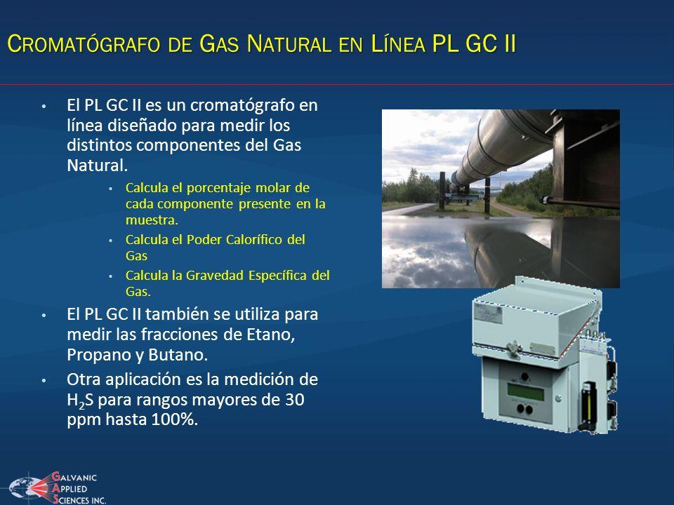 C ROMATÓGRAFO DE G AS N ATURAL EN L ÍNEA PL GC II El PL GC II es un cromatógrafo en línea diseñado para medir los distintos componentes del Gas Natura