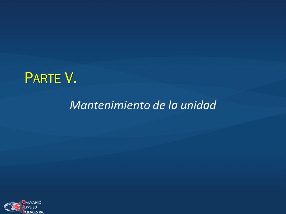 P ARTE V. Mantenimiento de la unidad