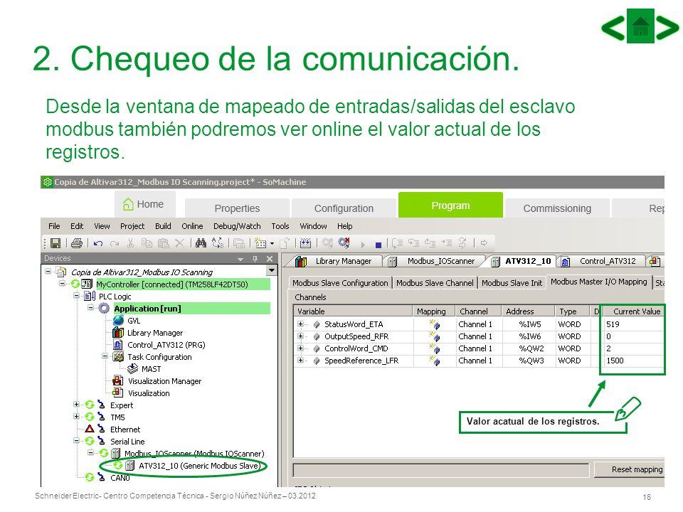 Schneider Electric 16 - Centro Competencia Técnica - Sergio Núñez Núñez – 03.2012 2. Chequeo de la comunicación. Desde la ventana de mapeado de entrad