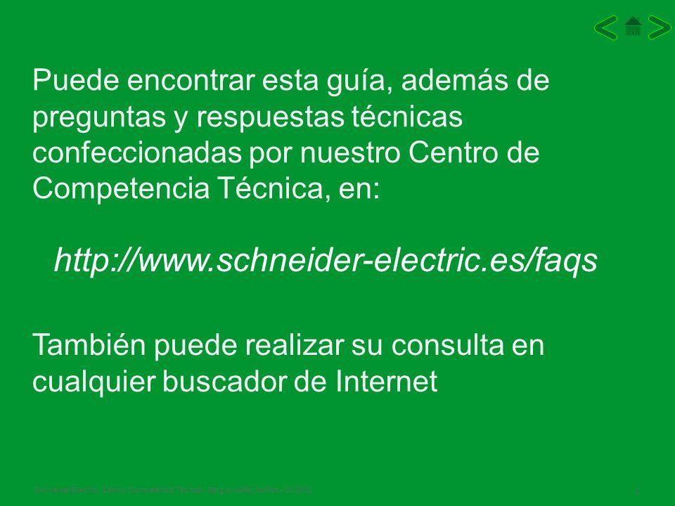 Schneider Electric 33 - Centro Competencia Técnica - Sergio Núñez Núñez – 03.2012 Make the most of your energy http://www.schneider-electric.es/faqs Centro de Competencia Técnica Schneider Electric- Centro Competencia Técnica - Sergio Núñez Núñez – 03.2012