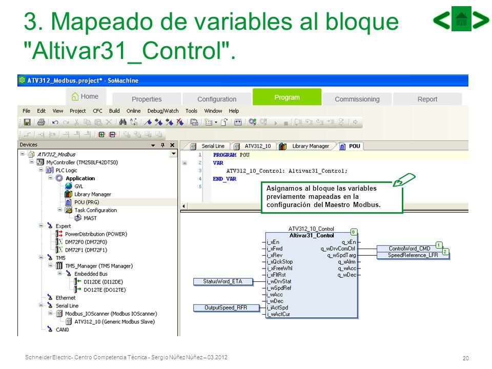 Schneider Electric 20 - Centro Competencia Técnica - Sergio Núñez Núñez – 03.2012 3. Mapeado de variables al bloque