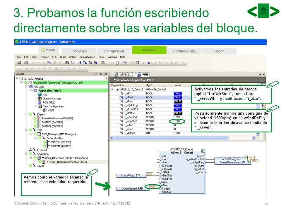 Schneider Electric 23 - Centro Competencia Técnica - Sergio Núñez Núñez – 03.2012 3. Probamos la función escribiendo directamente sobre las variables