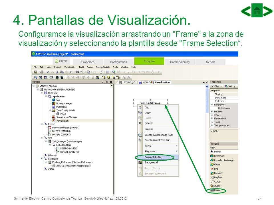 Schneider Electric 27 - Centro Competencia Técnica - Sergio Núñez Núñez – 03.2012 4. Pantallas de Visualización. Configuramos la visualización arrastr