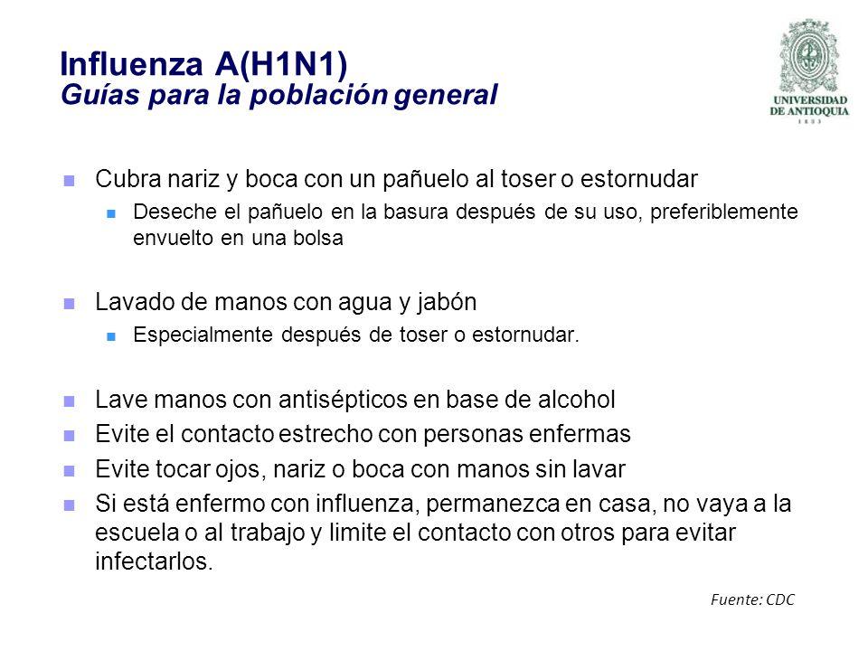 Influenza A(H1N1) Guías para la población general Cubra nariz y boca con un pañuelo al toser o estornudar Deseche el pañuelo en la basura después de s
