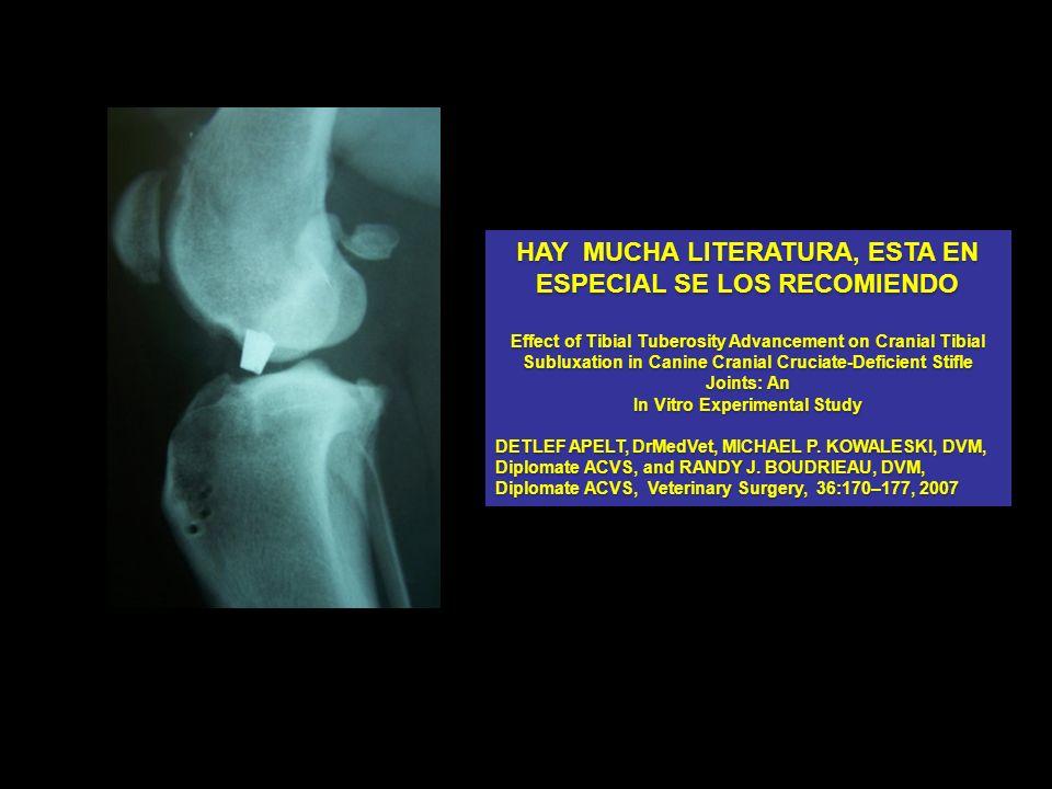 HAY MUCHA LITERATURA, ESTA EN ESPECIAL SE LOS RECOMIENDO Effect of Tibial Tuberosity Advancement on Cranial Tibial Subluxation in Canine Cranial Cruci