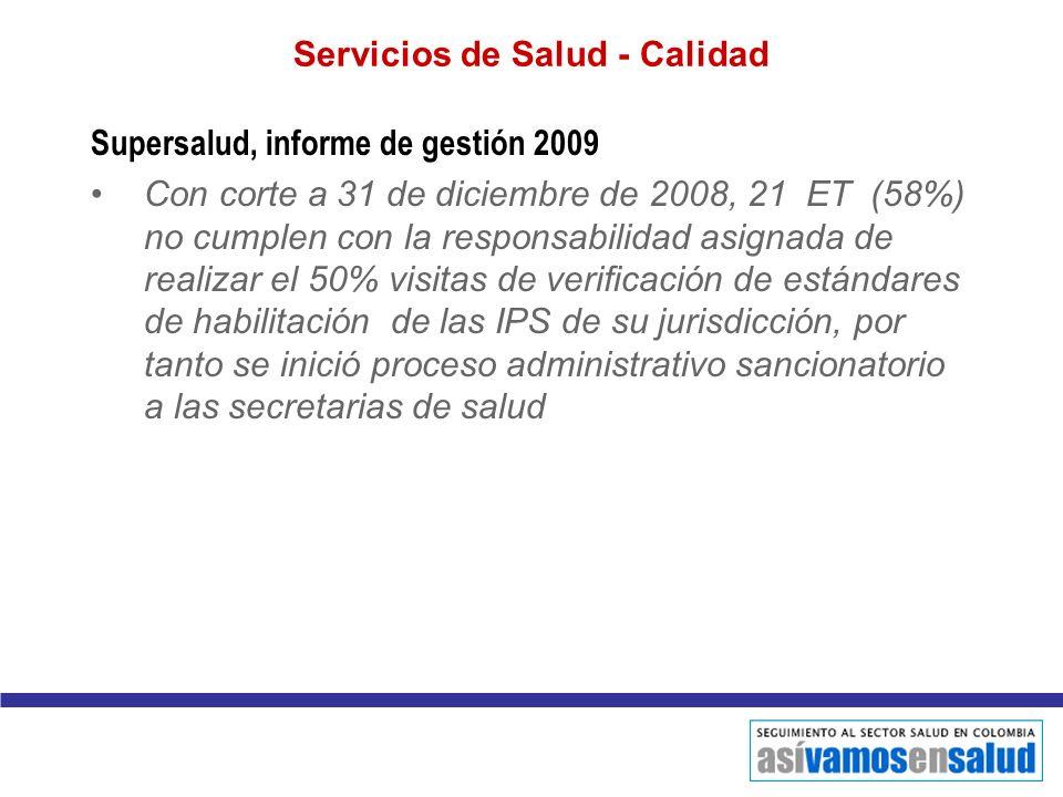 Supersalud, informe de gestión 2009 Con corte a 31 de diciembre de 2008, 21 ET (58%) no cumplen con la responsabilidad asignada de realizar el 50% vis