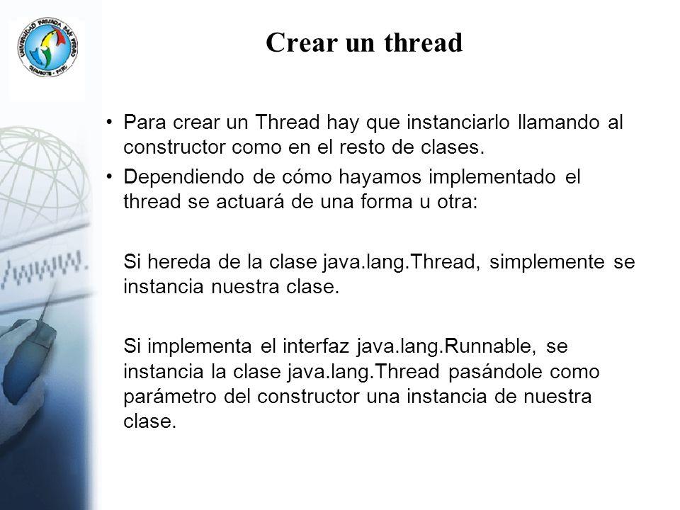 Crear un thread Para crear un Thread hay que instanciarlo llamando al constructor como en el resto de clases. Dependiendo de cómo hayamos implementado