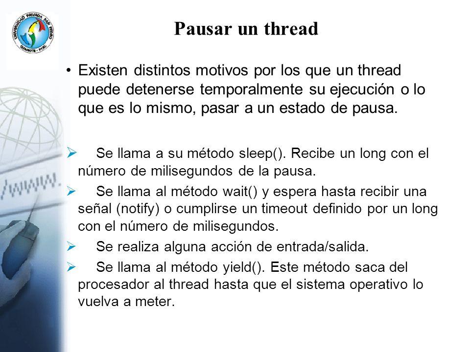 Pausar un thread Existen distintos motivos por los que un thread puede detenerse temporalmente su ejecución o lo que es lo mismo, pasar a un estado de