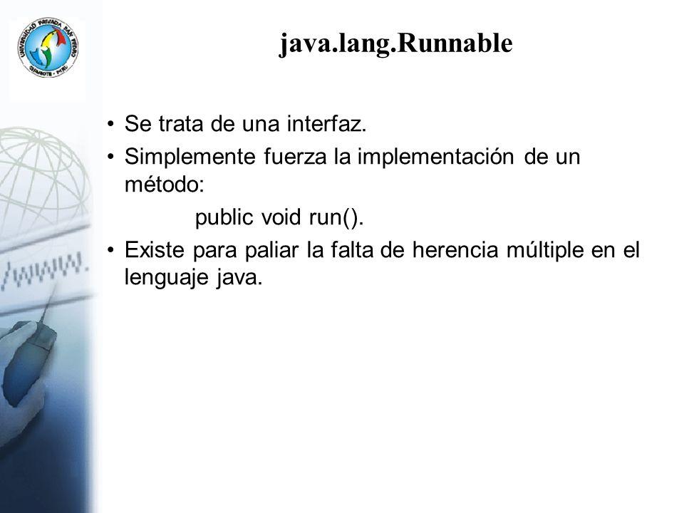 java.lang.Runnable Se trata de una interfaz. Simplemente fuerza la implementación de un método: public void run(). Existe para paliar la falta de here