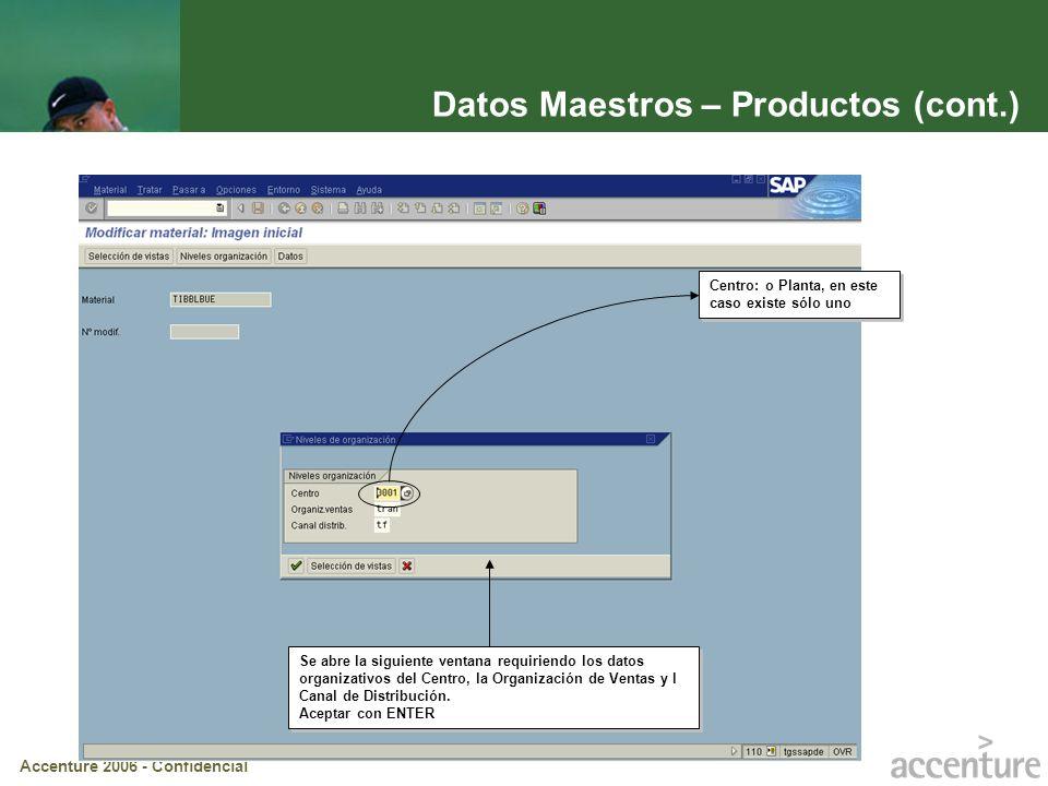 Accenture 2006 - Confidencial Datos Maestros – Productos (cont.) Se abre la siguiente ventana requiriendo los datos organizativos del Centro, la Organ