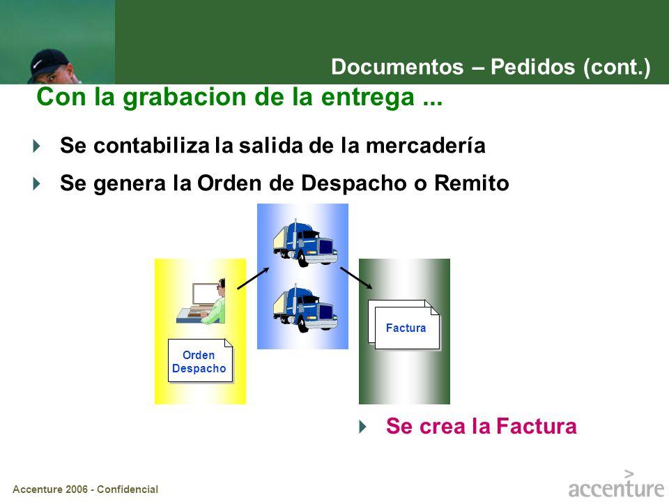 Accenture 2006 - Confidencial Documentos - Entregas Número de Pedido a despachar Puesto de Expedición: debe ser alimentado en el Pedido y debe ser obligatorio Fecha de Entrega según Pedido Path: Logística -> Comercial -> Expedición Entrega de Salida -> Crear o Modificar o Visualizar Path: Logística -> Comercial -> Expedición Entrega de Salida -> Crear o Modificar o Visualizar IMPORTANTE: Esta pantalla no es más que una pantalla de selección de posiciones de Pedido.