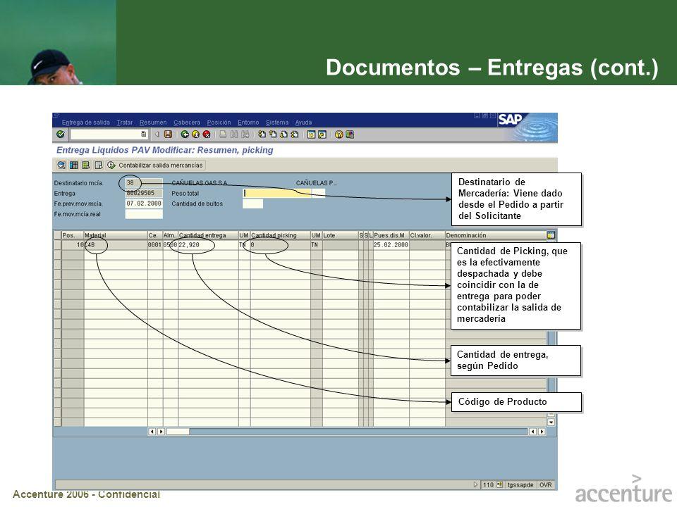 Accenture 2006 - Confidencial Documentos – Entregas (cont.) Código de Producto Destinatario de Mercadería: Viene dado desde el Pedido a partir del Sol