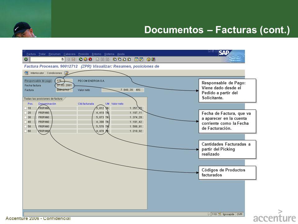 Accenture 2006 - Confidencial Documentos – Facturas (cont.) Fecha de Factura, que va a aparecer en la cuenta corriente como la Fecha de Facturación. R