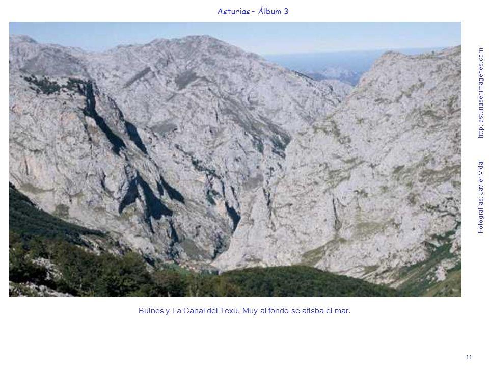 11 Asturias - Álbum 3 Fotografías: Javier Vidal http: asturiasenimagenes.com Bulnes y La Canal del Texu. Muy al fondo se atisba el mar.