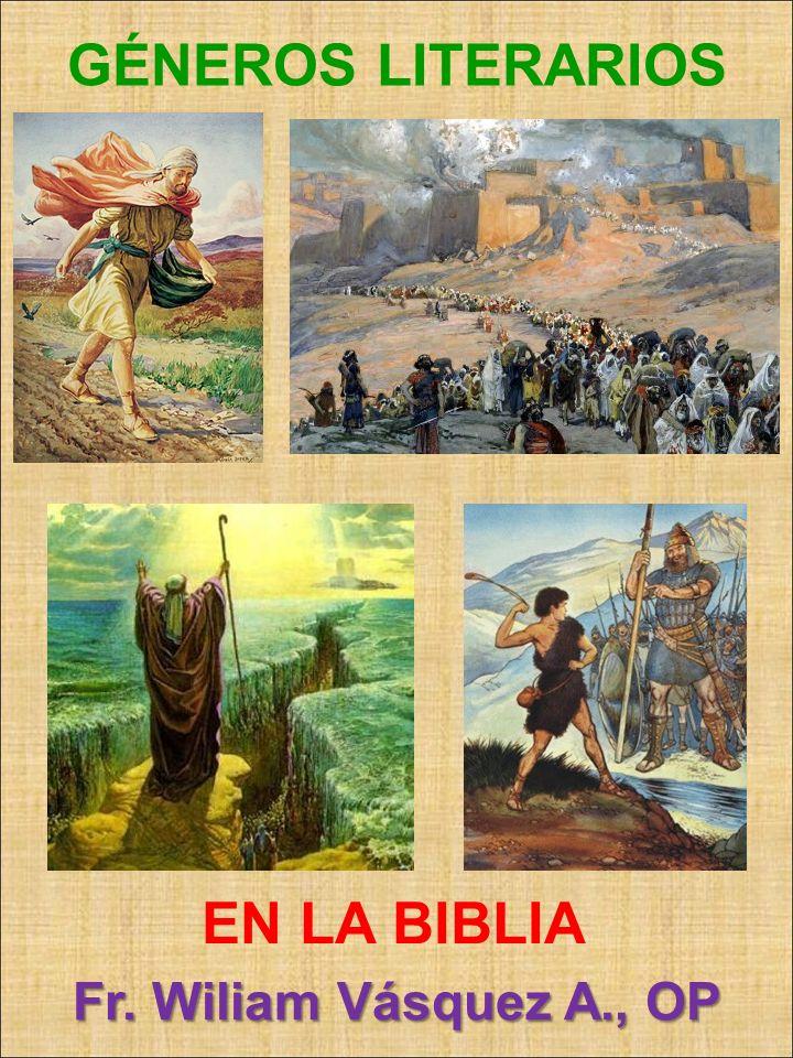 GÉNEROS LITERARIOS Fr. Wiliam Vásquez A., OP EN LA BIBLIA