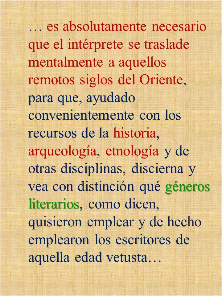 géneros literarios … es absolutamente necesario que el intérprete se traslade mentalmente a aquellos remotos siglos del Oriente, para que, ayudado con
