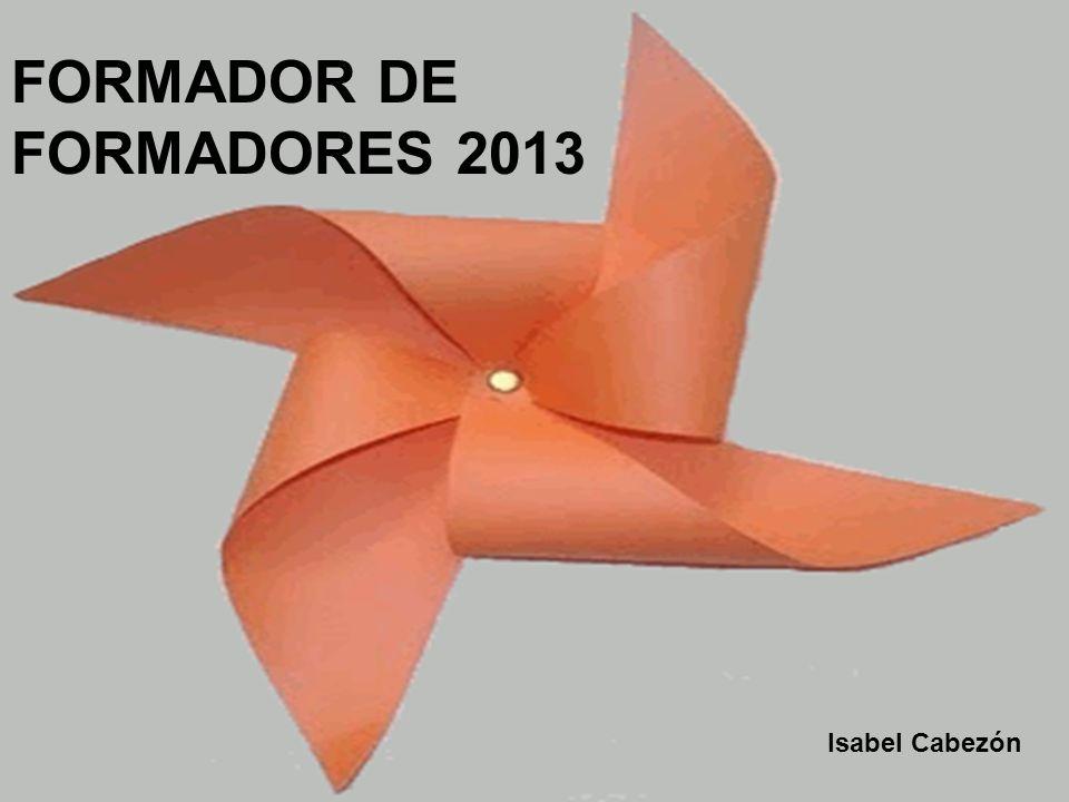 FORMADOR DE FORMADORES 2013 Isabel Cabezón