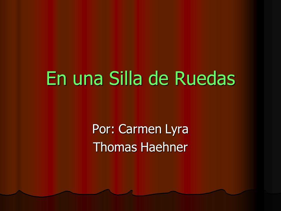 En una Silla de Ruedas Por: Carmen Lyra Thomas Haehner