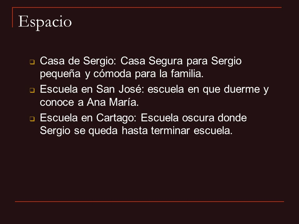 Espacio Casa de Sergio: Casa Segura para Sergio pequeña y cómoda para la familia. Escuela en San José: escuela en que duerme y conoce a Ana María. Esc