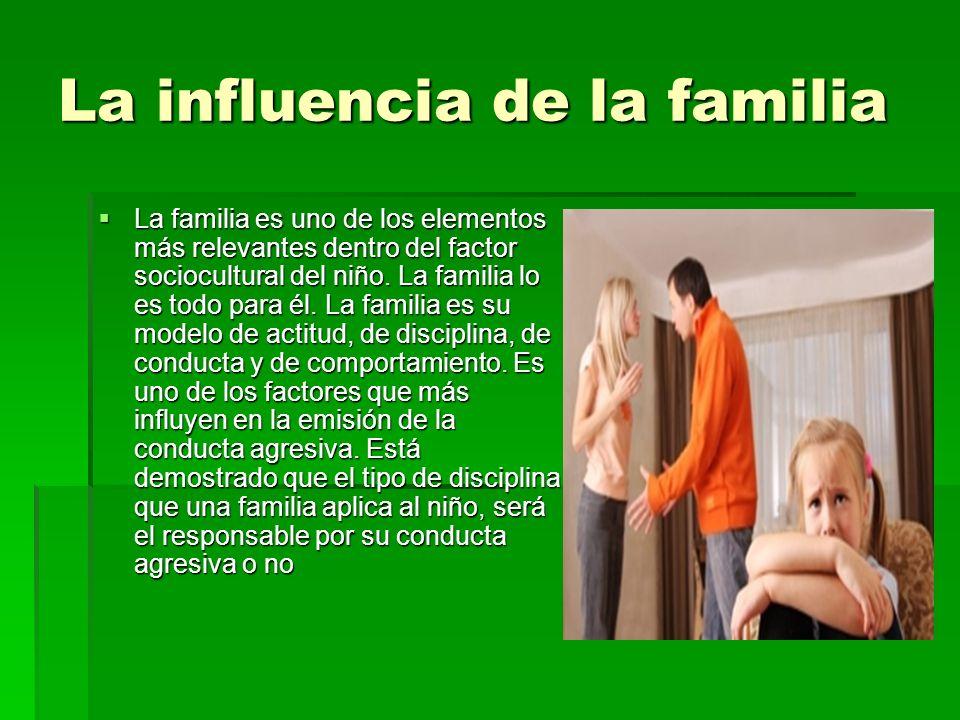 La influencia de la familia La familia es uno de los elementos más relevantes dentro del factor sociocultural del niño. La familia lo es todo para él.