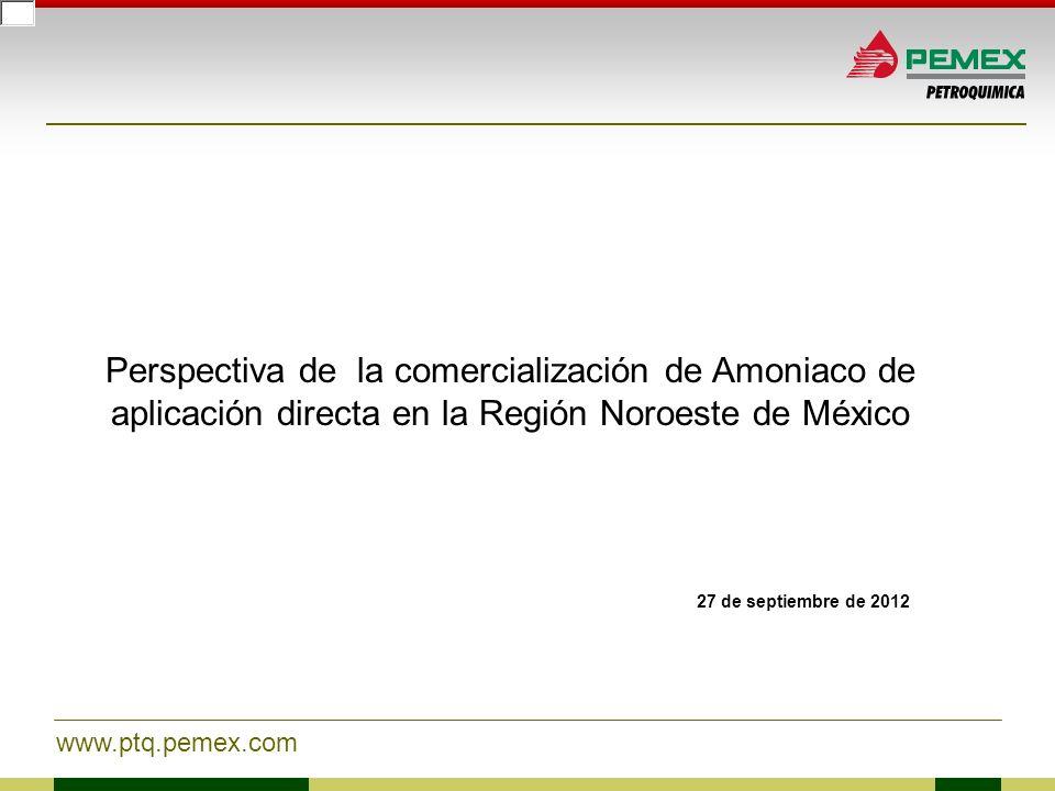 Perspectiva de la comercialización de Amoniaco de aplicación directa en la Región Noroeste de México 27 de septiembre de 2012