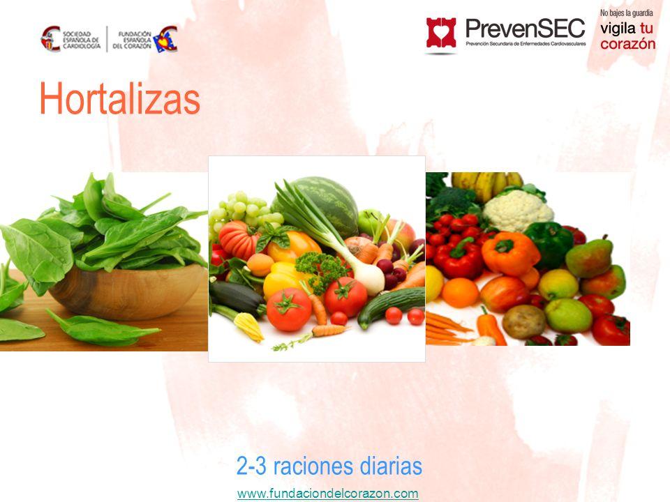 www.fundaciondelcorazon.com Hortalizas 2-3 raciones diarias