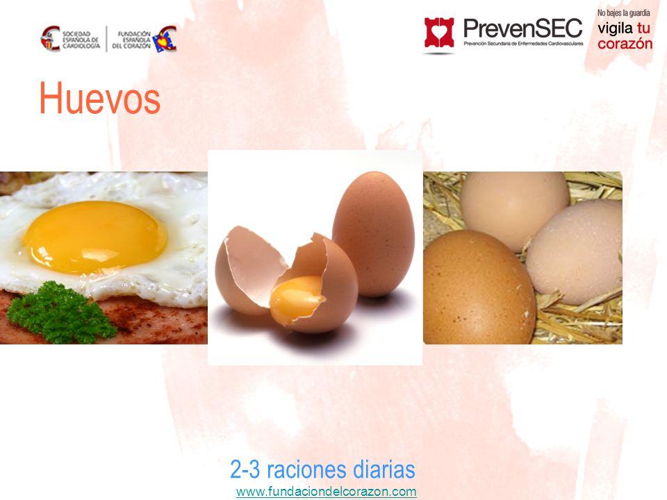 www.fundaciondelcorazon.com 2-3 raciones diarias Huevos