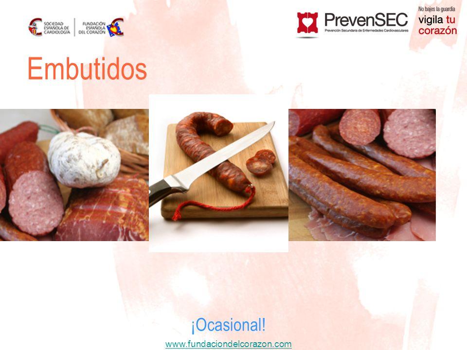 www.fundaciondelcorazon.com ¡Ocasional! Embutidos