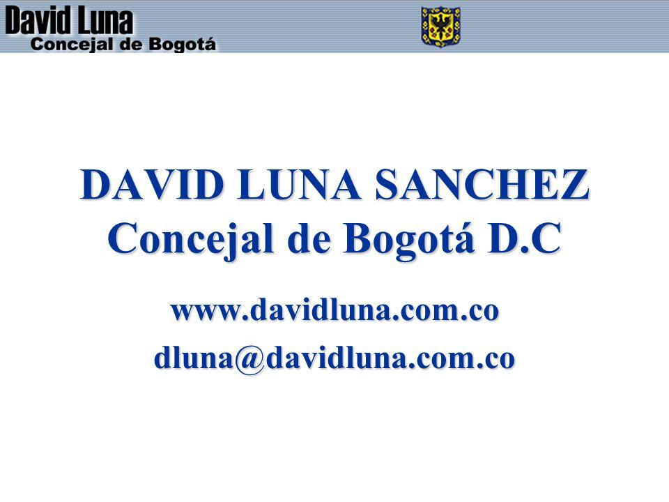 DAVID LUNA SANCHEZ Concejal de Bogotá D.C www.davidluna.com.codluna@davidluna.com.co