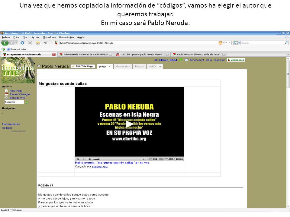 Una vez que hemos copiado la información de códigos, vamos ha elegir el autor que queremos trabajar. En mi caso será Pablo Neruda.