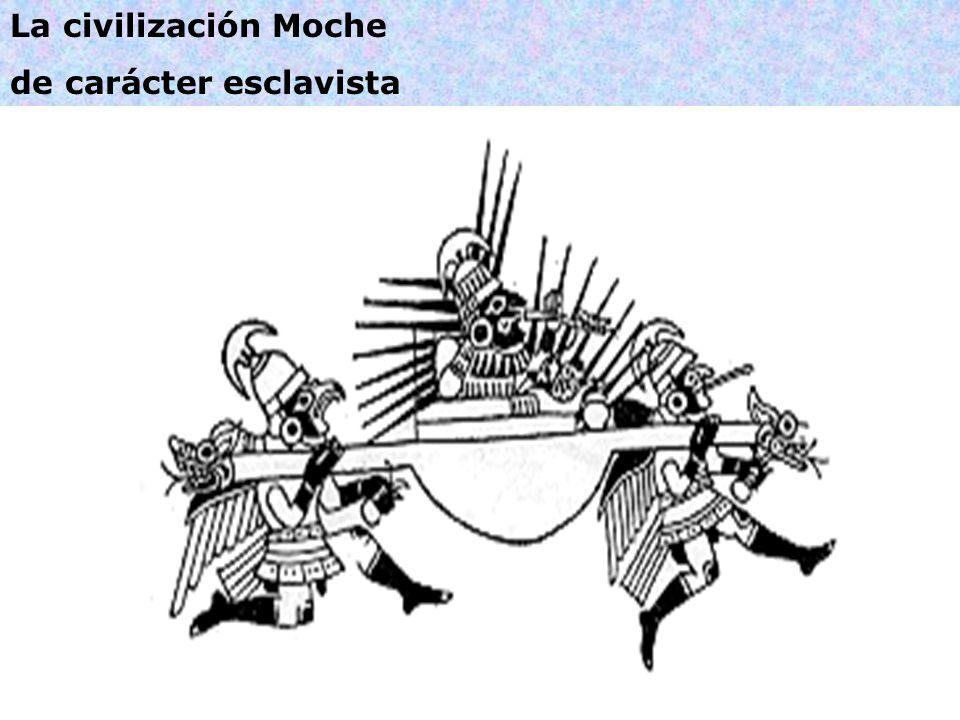 La civilización Moche de carácter esclavista