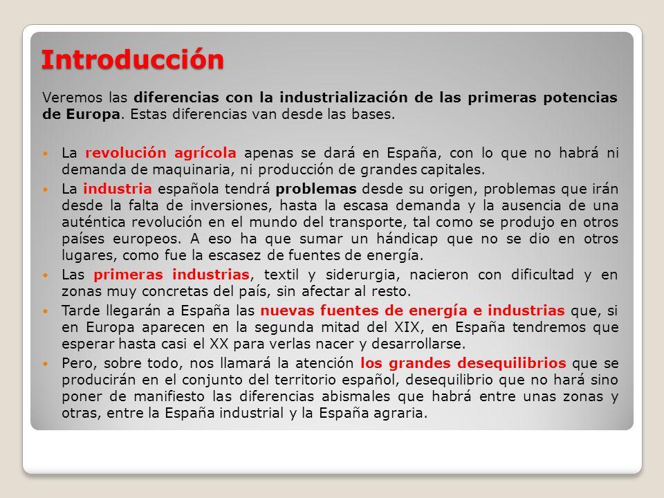 Introducción Veremos las diferencias con la industrialización de las primeras potencias de Europa. Estas diferencias van desde las bases. La revolució