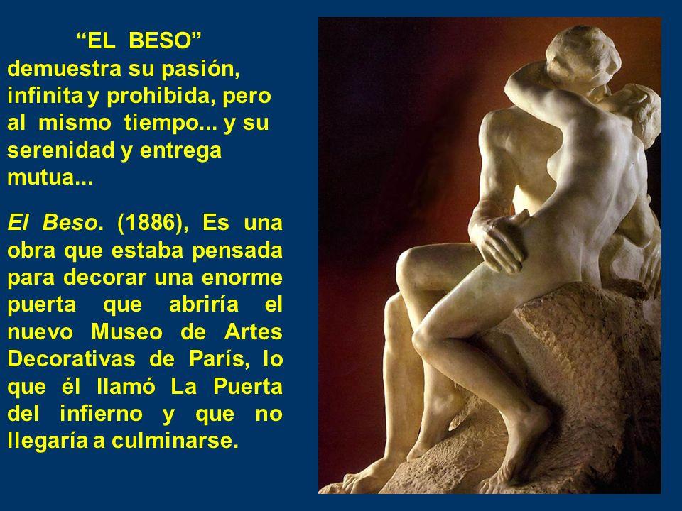 EL BESO demuestra su pasión, infinita y prohibida, pero al mismo tiempo... y su serenidad y entrega mutua... El Beso. (1886), Es una obra que estaba p