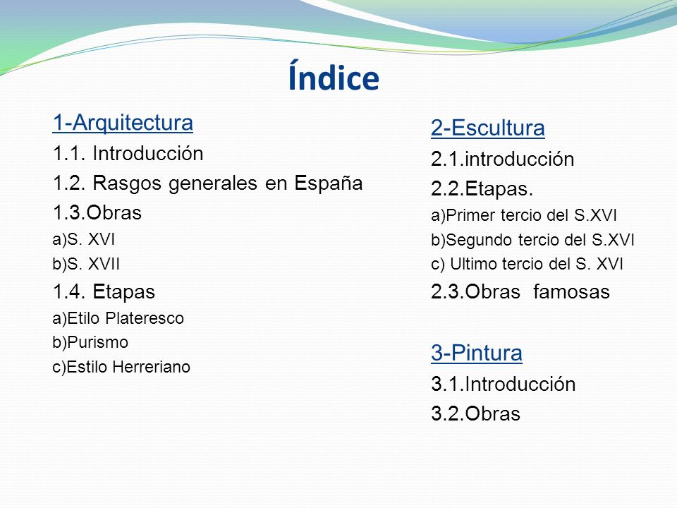 Índice 1-Arquitectura 1.1.Introducción 1.2. Rasgos generales en España 1.3.Obras a)S.