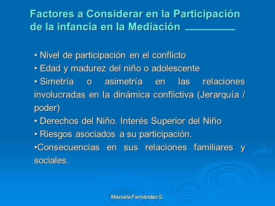 Marcela Fernández S. Participación de la infancia en la Mediación ¿ Como se relacionan los niños y adolescentes con los procesos de mediación ? Como p