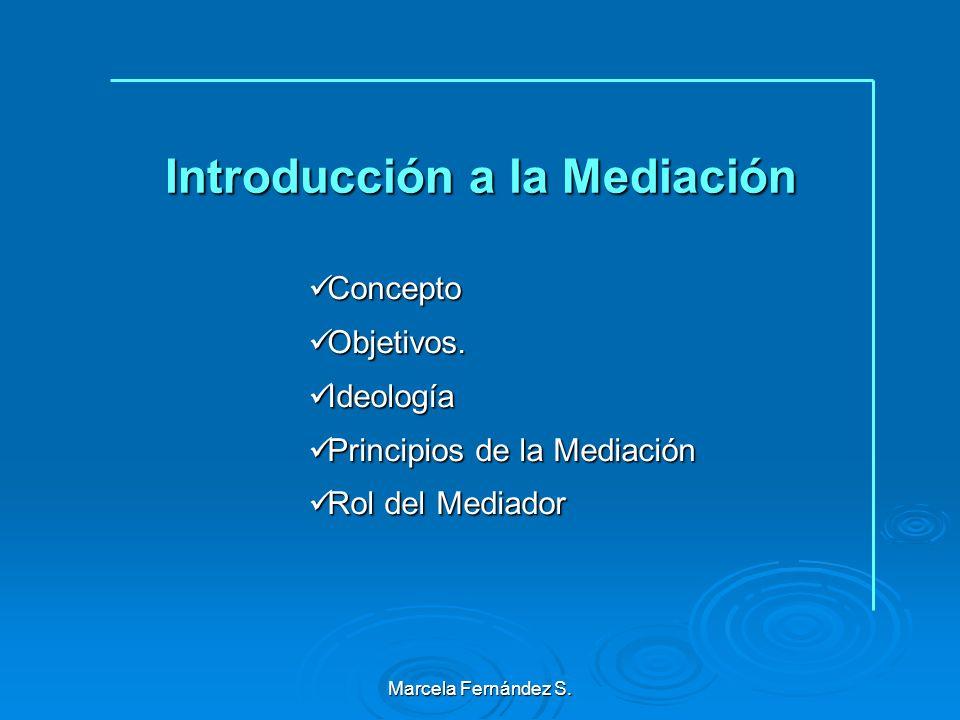 Marcela Fernández S.Introducción a la Mediación Concepto Concepto Objetivos.