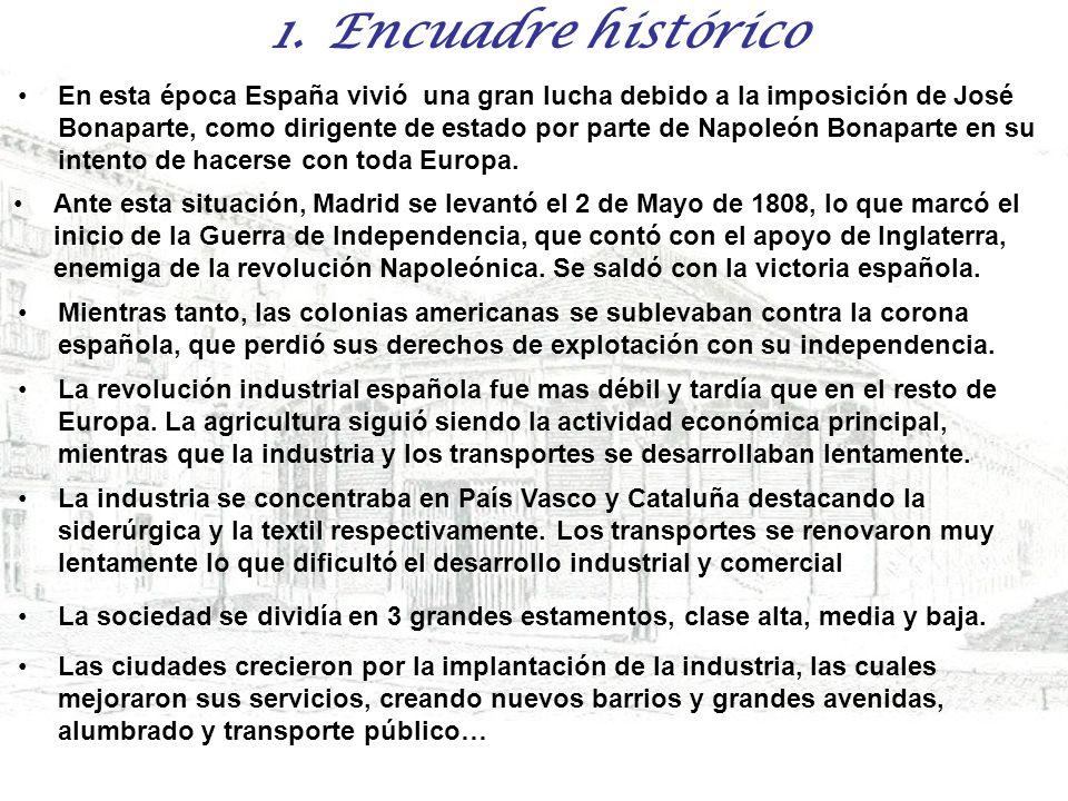 1. Encuadre histórico En esta época España vivió una gran lucha debido a la imposición de José Bonaparte, como dirigente de estado por parte de Napole