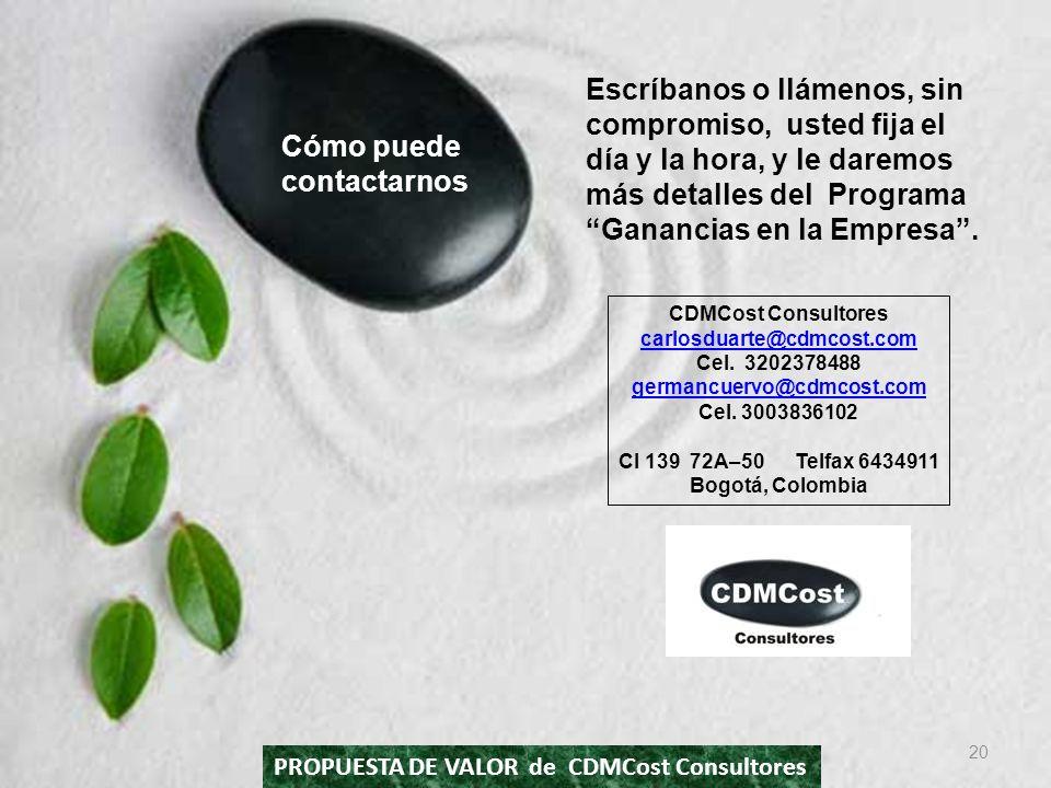CDMCost Consultores carlosduarte@cdmcost.com Cel. 3202378488 germancuervo@cdmcost.com Cel. 3003836102 Cl 139 72A–50 Telfax 6434911 Bogotá, Colombia 20