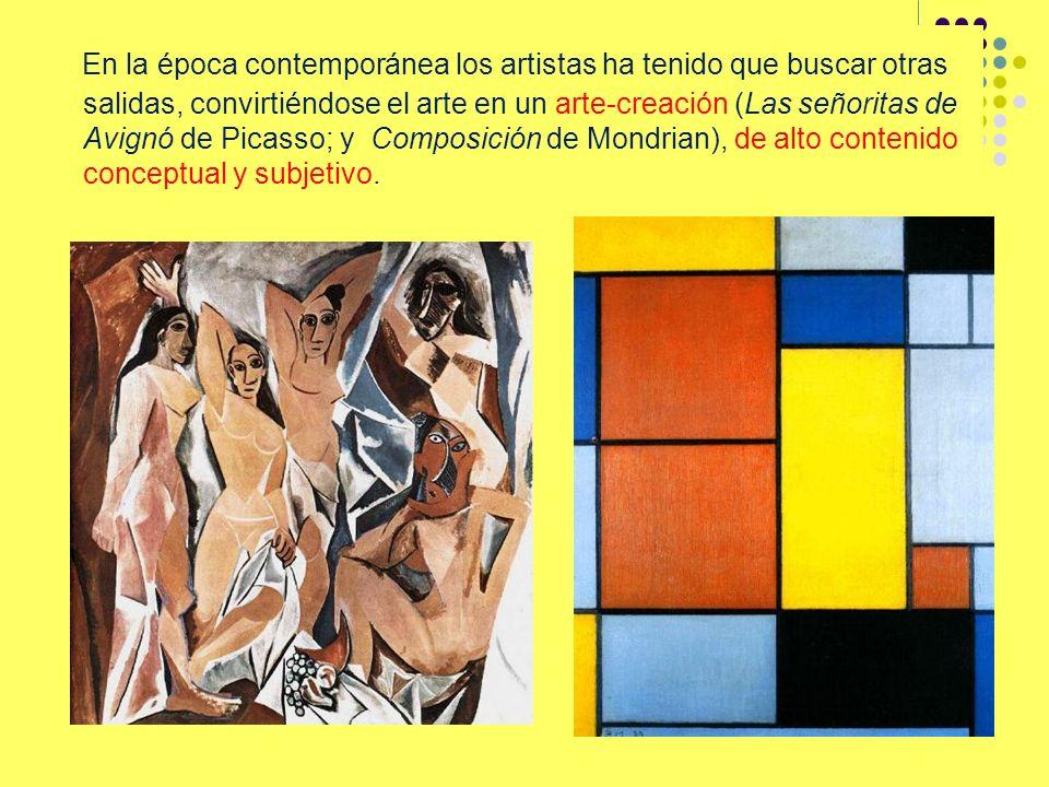 En la época contemporánea los artistas ha tenido que buscar otras salidas, convirtiéndose el arte en un arte-creación (Las señoritas de Avignó de Pica