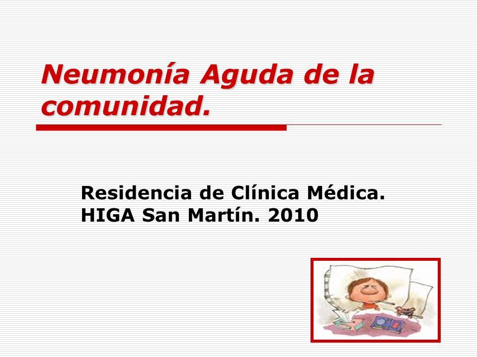 Neumonía Aguda de la comunidad. Residencia de Clínica Médica. HIGA San Martín. 2010